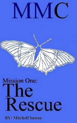 MMC Mission One: The Rescue