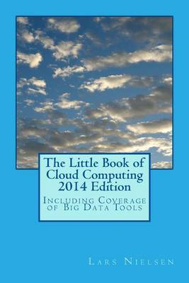 The Little Book of Cloud Computing, 2014 Edition: Including Coverage of Big Data Tools
