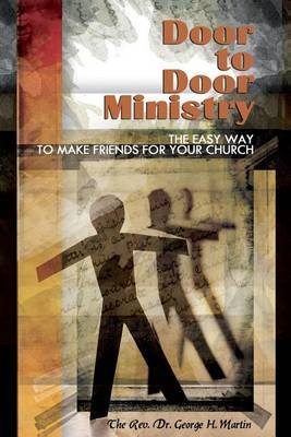 Door-To-Door Ministry: The Easy Way to Make Friends for Your Church