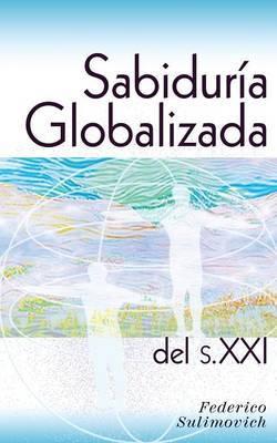 Sabiduria Globalizada del Siglo XXI