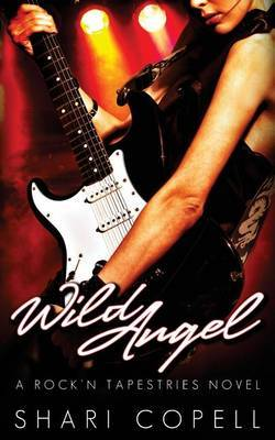 Wild Angel: A Rock'n Tapestries Novel