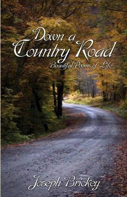 Down a Country Road: Beautiful Poems of Life