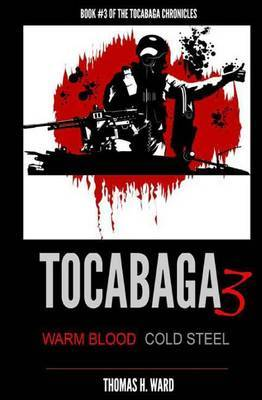 Tocabaga 3: Warm Blood - Cold Steel