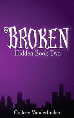 Broken: Hidden Book Two