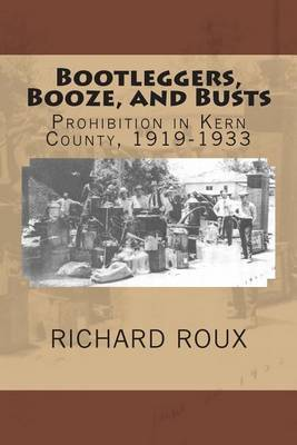 Bootleggers, Booze, and Busts: Prohibition in Kern County, 1919-1933