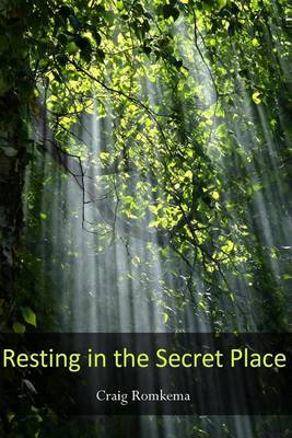 Resting in the Secret Place: ------