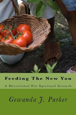 Feeding the New You: A Devotional for Spiritual Growth