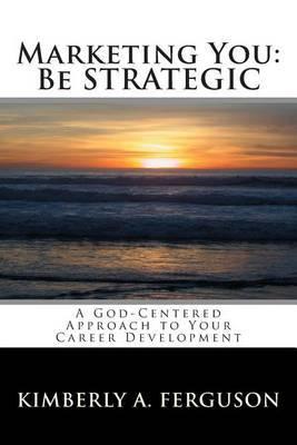 Marketing You: Be Strategic