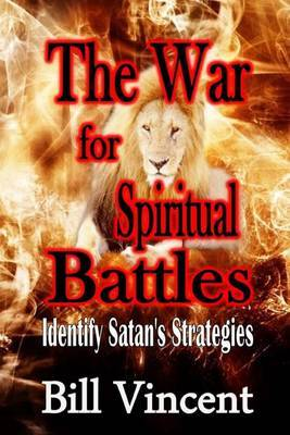 The War for Spiritual Battles: Identify Satan's Strategies