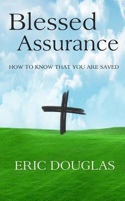 Blessed Assurance: How to Know That You Are Saved