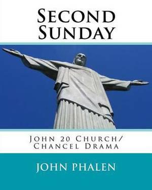 Second Sunday: John 20 Church/Chancel Drama