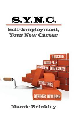 S. Y. N. C. Self-Employment, Your New Career