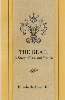 The Grail: A Story of Issa and Yeshua