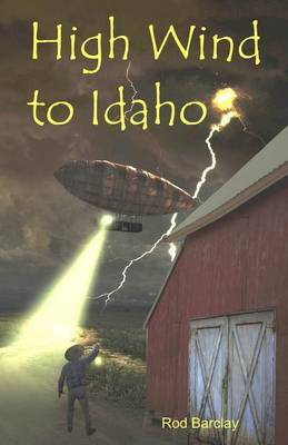 High Wind to Idaho: An Historical Airship Adventure