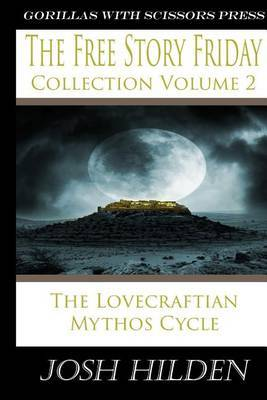 The Free Story Friday Collection Volume 2: The Mythos Cycle
