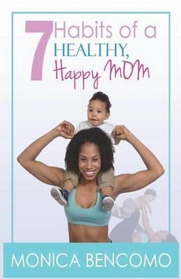 7 Habits of a Healthy, Happy Mom