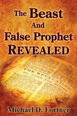 The Beast and False Prophet Revealed
