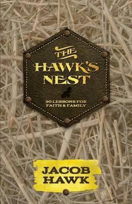 The Hawk's Nest: 90 Lessons for Faith & Family