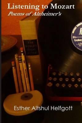 Listening to Mozart: Poems of Alzheimer's