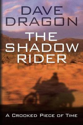 The Shadow Rider - A Crooked Piece of Time: A Crooked Piece of Time