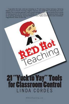Red Hot Teaching: 21 Yuck to Yay Tools for Classroom Control