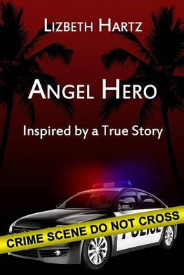Angel Hero: Inspired by a True Story