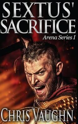Sextus' Sacrifice: Arena Series I