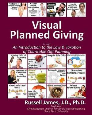 Visual Planned Giving (in Color): An Introduction to the Law and Taxation of Charitable Gift Planning