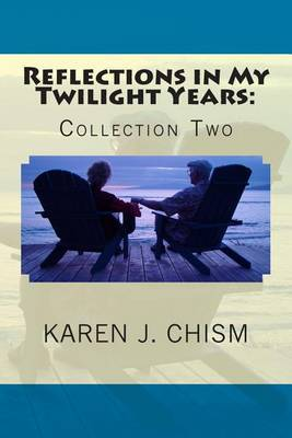 Reflections in My Twilight Years: Collection Two