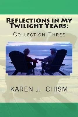 Reflections in My Twilight Years: Collection Three