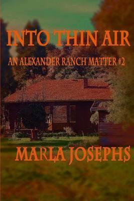 Into Thin Air: An Alexander Ranch Matter (# 2)