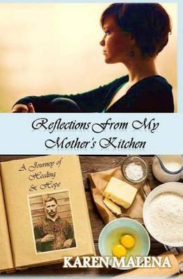 Reflections from My Mother's Kitchen: A Journey of Hope & Healing