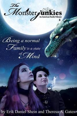 The Monsterjunkies an American Family Odyssey: Being a Normal Family Is a State of Mind (Book One)