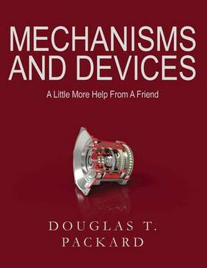 Mechanisms and Devices: A Little More Help from a Friend