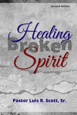 Healing the Broken Spirit