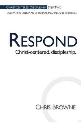Respond: Christ-Centered Discipleship