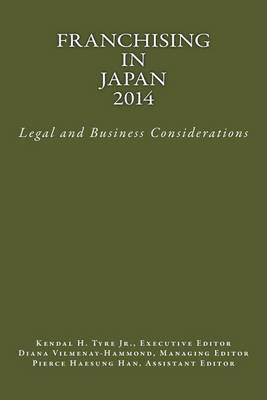 Franchising in Japan 2014: Legal and Business Considerations