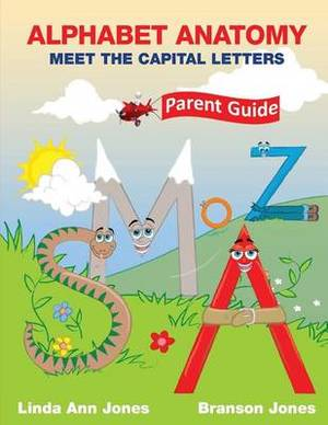 Alphabet Anatomy Parent Guide: Meet the Capital Letters