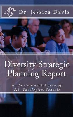 Diversity Strategic Planning Report: An Environmental Scan of U.S. Theological Schools