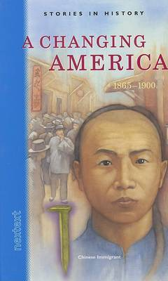 Nextext Stories in History: Student Text a Changing America, 1865-1900