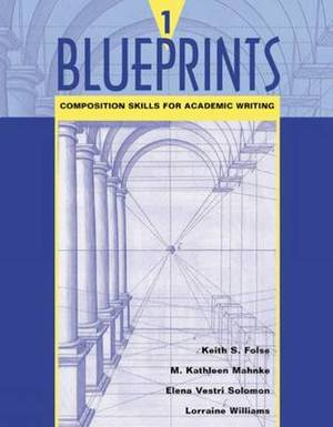 Blueprints: Composition Skills for Academic Writing: Book 1