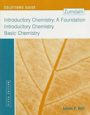 Introductory Chemistry: A Foundation Solutions Guide: Introductory Chemistry, Basic Chemistry