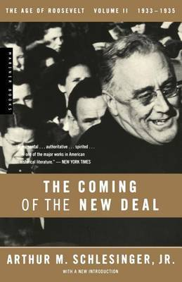 The Age of Roosevelt: 1933-1935, the Age of Roosevelt: Vol 2: The Coming of the New Deal 1933-1935