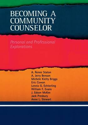 Becoming a Community Counselor: Personal and Professional Explorations