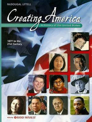 Creating America 1877 to the 21st Century: A History of the United States