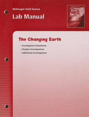 McDougal Littell Science: Lab Manual Grades 6-8 the Changing Earth