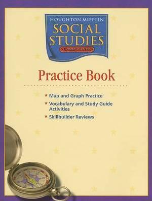 Houghton Mifflin Social Studies: Practice Book Level 3 Communities