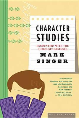 Character Studies: Encounters with the Curiously Obsessed