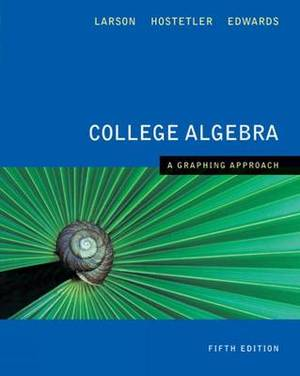 College Algebra: A Graphing Approach: 2013