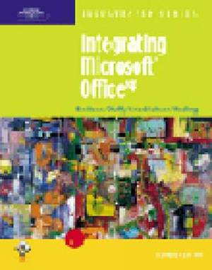 Integrating Microsoft Office XP: Illustrated Introductory